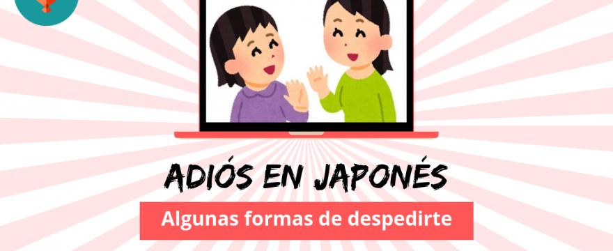 Adiós en japonés